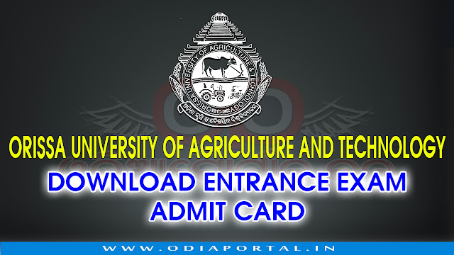 www.ouat.nic.in, Orissa University of Agriculture and Technology, Bhubaneswar OUAT Download 2017 UG Entrance Exam Admit card www.lokseva-odisha.in, UG Entrance Exam 2017 - Download e-Admit Card @lokseva-odisha.in