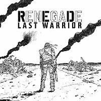 """Renegade - """"Last Warrior"""""""