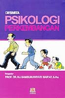 PSIKOLOGI PERKEMBANGAN Pengarang : Desmita Penerbit : Rosda
