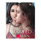 The Married Woman  webseries  & More
