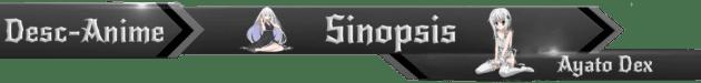 Barra Sinopsis Ayato Dex
