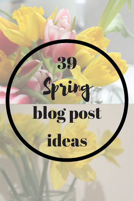 39 Spring blog post ideas. Nourish ME: www.nourishmeblog.co.uk