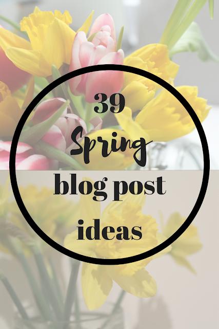 39 Spring blog post ideas. Nourish ME: www.nourishmeblog.co.uk
