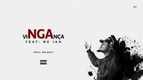 NGA - VINGANÇA (feat. Ne Jah) [Vídeo]