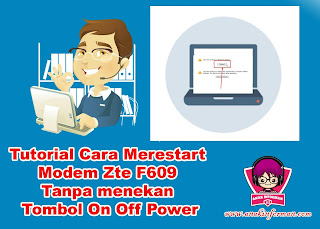 Cara Restart Modem ZTE F609 Melalui Halaman Web Admin Terbaru