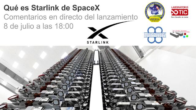Evento online: Qué es Starlink de SpaceX y comentarios en directo lanzamiento 8 de julio desde las 17:30 horas