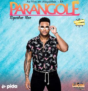 PARANGOLÉ - CD AO VIVO EM ALAGOINHAS - BA - [REPERTÓRIO NOVO] - 2019
