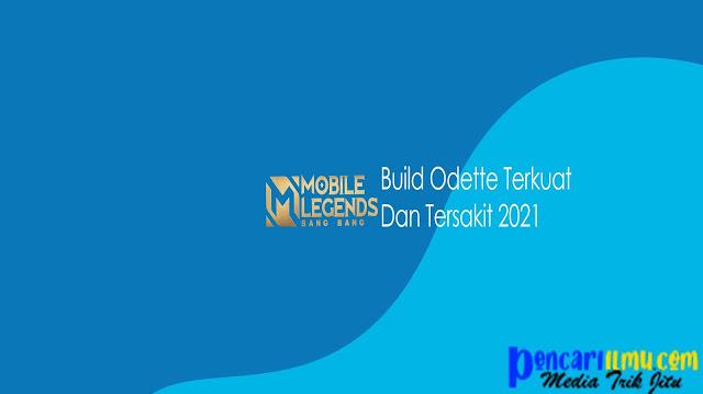 Build Odette Terkuat dan Tersakit 2021