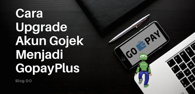 Upgrade Akun Gojek Menjadi GopayPlus