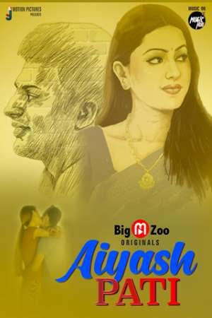 Aiyash Pati 2020 BigMovieZoo Hindi S01 (EP1-2) Web Series 720p HDRip 280MB x264