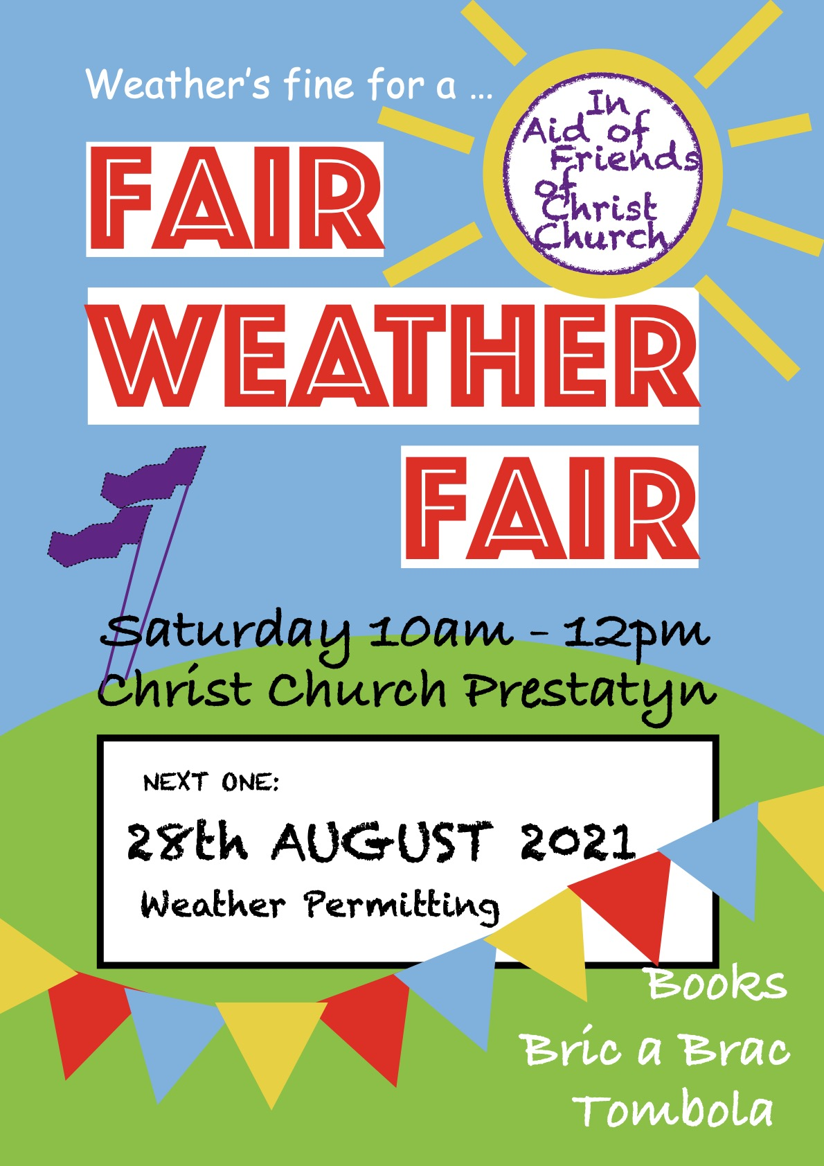 The Last Fair Weather Fair so let's make it the best. Sat 28th August from 10am - 1pm in the grounds of Christ Church and in aid of Friends of Christ Church.