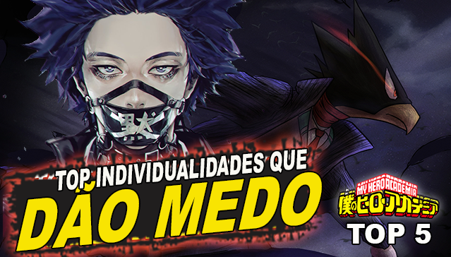 TOP 5 INDIVIDUALIDADES QUE DÃO MEDO! Boku no Hero Academia