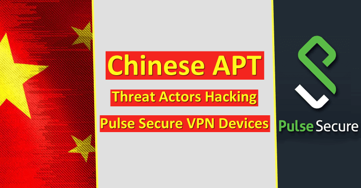 Chinese APT Threat Actors Hacking Pulse Secure VPN Devices Remotely
