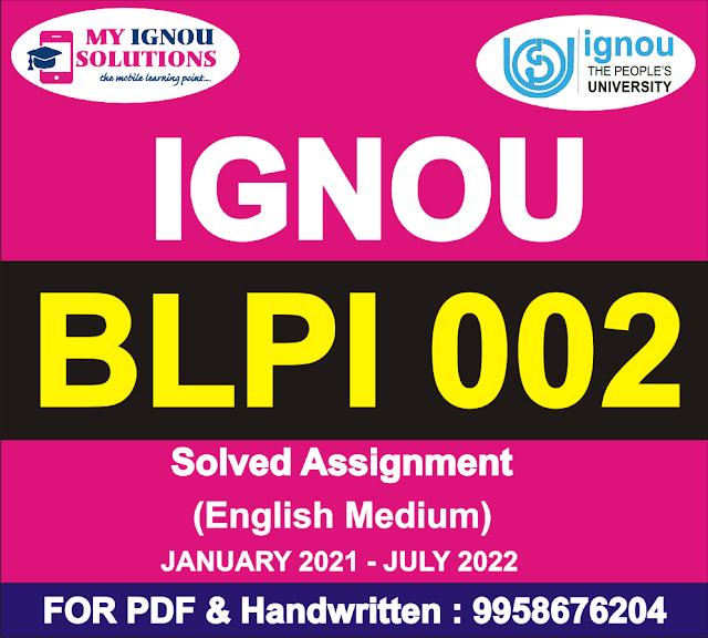 BLPI 002 Solved Assignment 2021-22