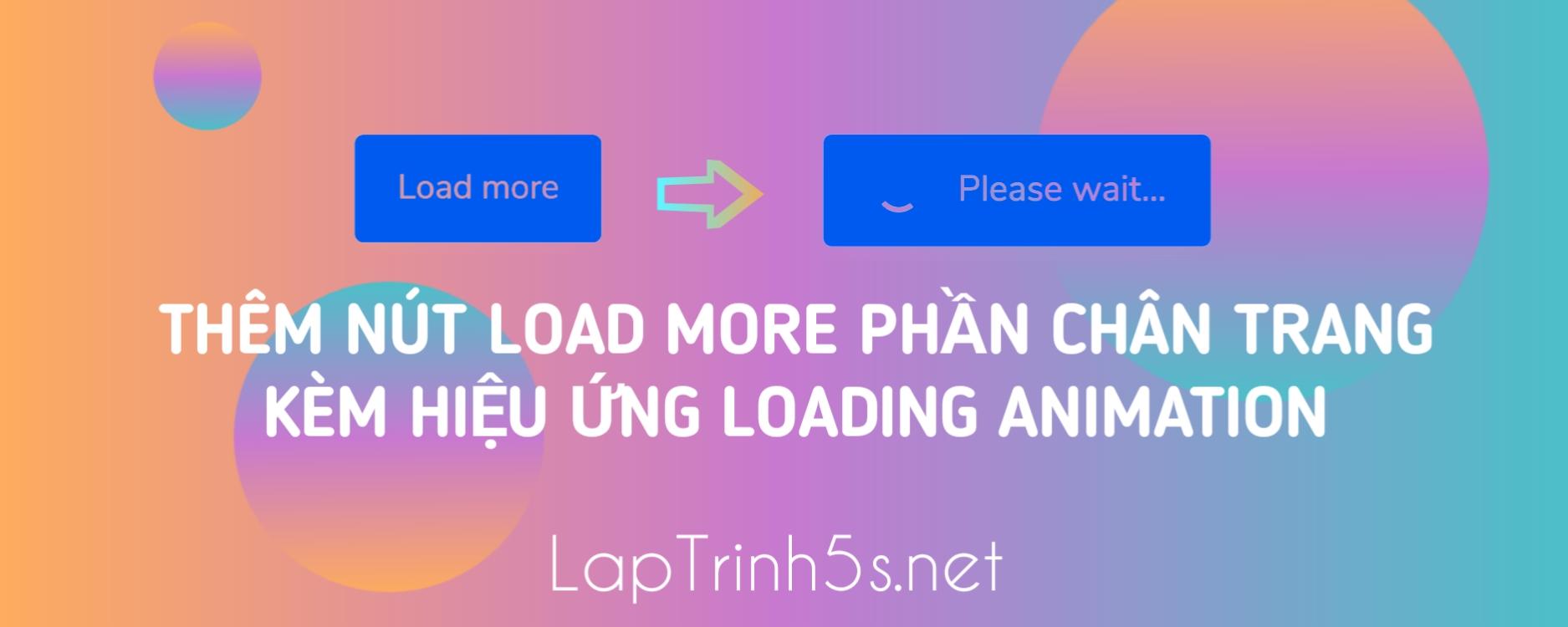 Thêm Nút Load More Phần Chân Trang Kèm Hiệu Ứng Loading Animation Cho Blogspot