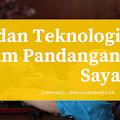 Anak dan Teknologi dalam Pandangan Saya