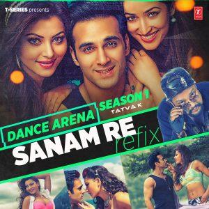 Sanam Re Refix – Dance Arena Season 1 (2016)