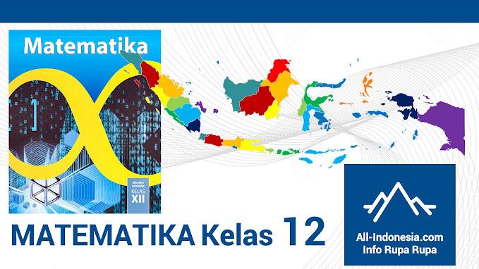 Materi Matematika Kelas 12 Kurikulum 2013 Edisi 2018