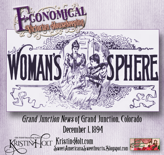 "Kristin Holt | Economical Victorian Housekeeping. Illustrated Image at the head of a column: ""Women's Sphere""; Grand Junction News of Grand Junction, Colorado. December 1, 1894."
