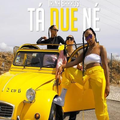 Irina Barros - Ta Due Né (Prod. Deejay Telio) (Afro Pop) [Download 2020]