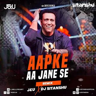 AAPKE AA JANE SE REMIX DJ SITANSHU & JnU