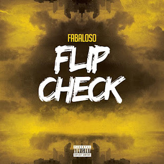 New Music: Flip Check - Djfaboloso (Prod. By EliAvellan Beats)
