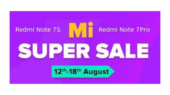 Mi Super Sale: Xiaomi smartphones including Redmi Note 7S, Redmi Note 7 Pro are Available in Very Low Price