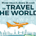How Much Does It Cost to Travel the World? #infographic