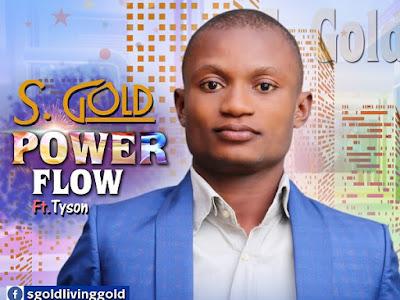 S.gold - power flow ft Tyson