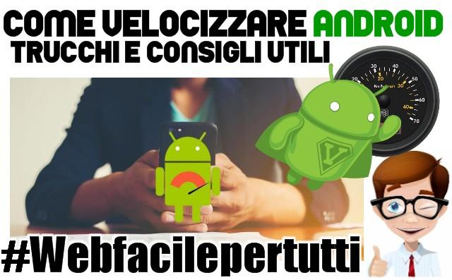 Come Velocizzare Android - Trucchi e Consigli Utili