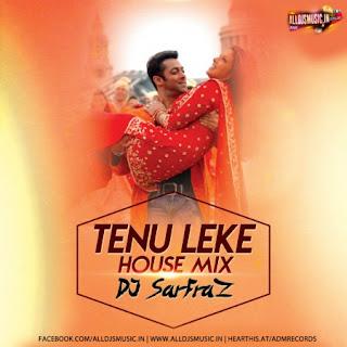 Tenu Leke (House Mix) - Dj Sarfraz [NewDjsWorld.Com]