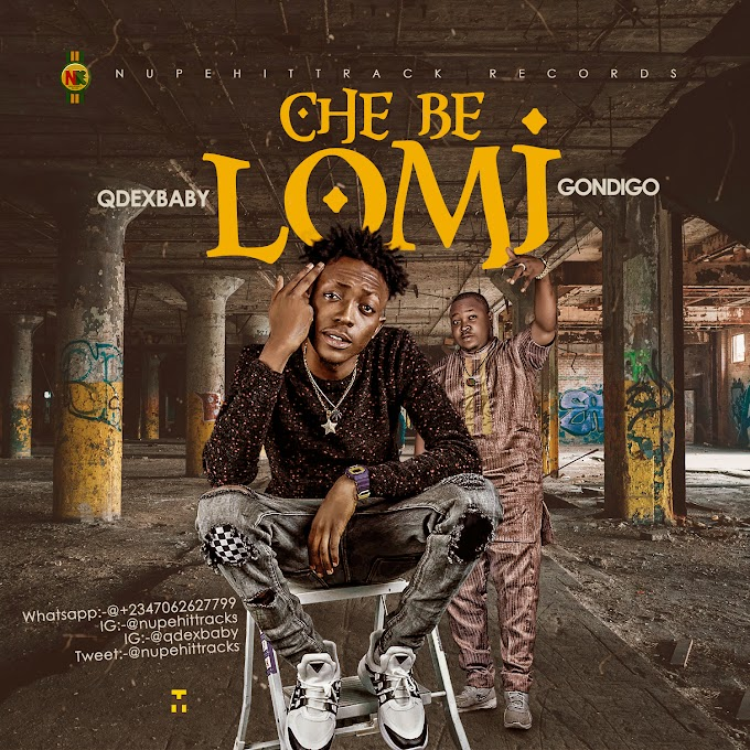 Music: Qdex ft Gondigo - Che be lomi