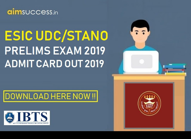 ESIC Admit Card 2019 for UDC/Steno Prelims Out: Download Now
