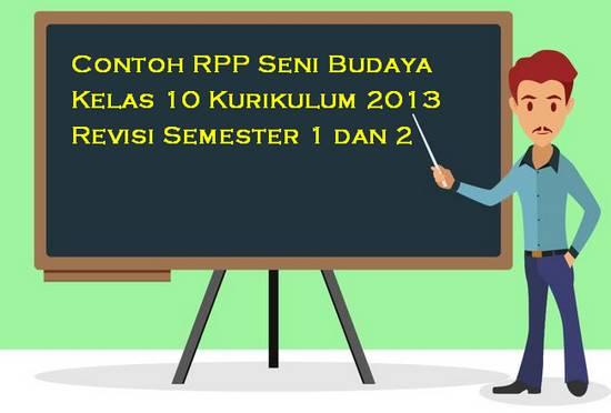 Contoh RPP Seni Budaya Kelas 10 Kurikulum 2013 Revisi Semester 1 dan 2