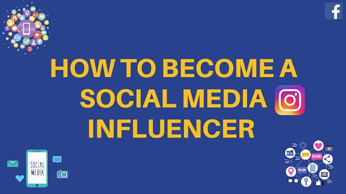 How to become a social media influencer [Best Guide]