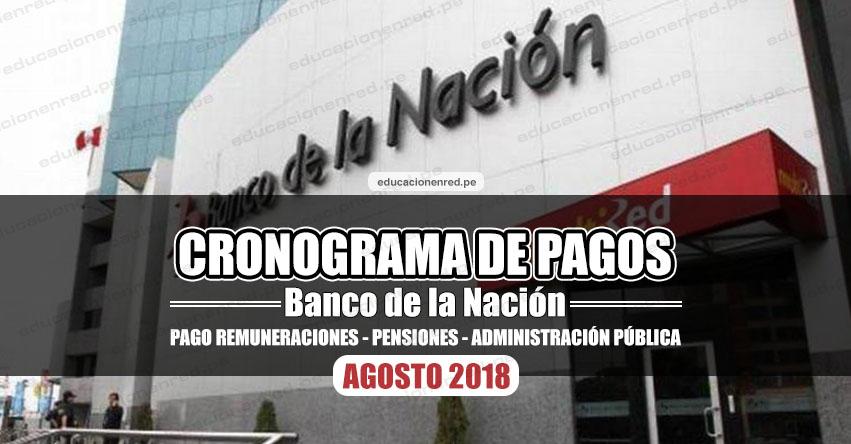 CRONOGRAMA DE PAGOS Banco de la Nación (AGOSTO) Pago de Remuneraciones - Pensiones - Administración Pública 2018 - www.bn.com.pe