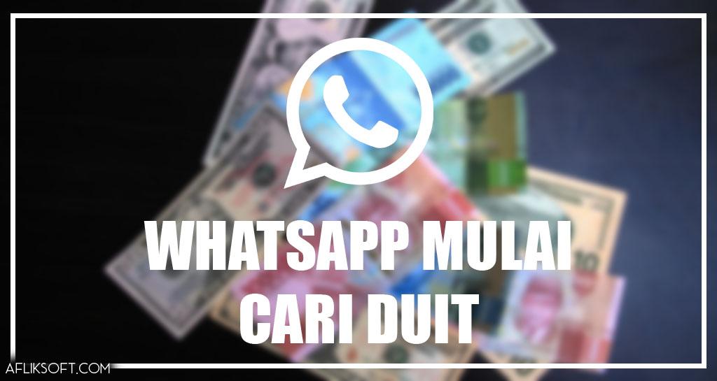 WhatsApp Mulai Cari Duit