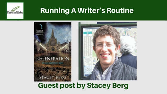 Running A Writer's Routine, guest post by Stacey Berg