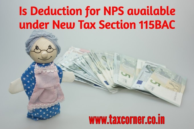 Is Deduction for NPS available under New Tax Section 115BAC