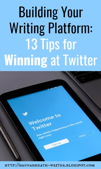 Building Your Writing Platform: 13 Tips for Winning at Twitter - Thing you need to be doing (and absolutely need to NOT be doing) to succeed on twitter
