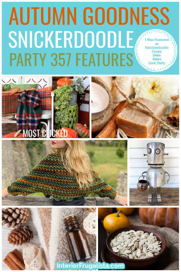 Autumn Goodness - Snickerdoodle Create Bake Make Link Party 357 Features co-hosted by Interior Frugalista #linkparty #linkpartyfeatures #snickerdoodleparty