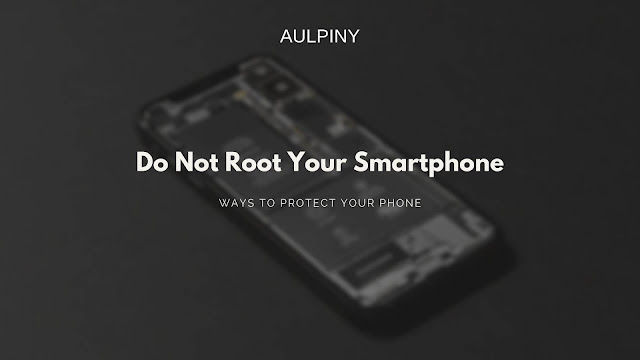 Do Not Root Your Smartphone