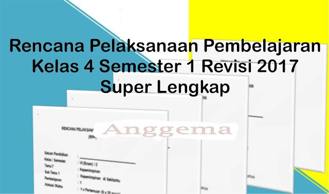 RPP (Perangkat Pembelajaran Legkap) Kelas 4 Semester 1 K3 revisi 2017