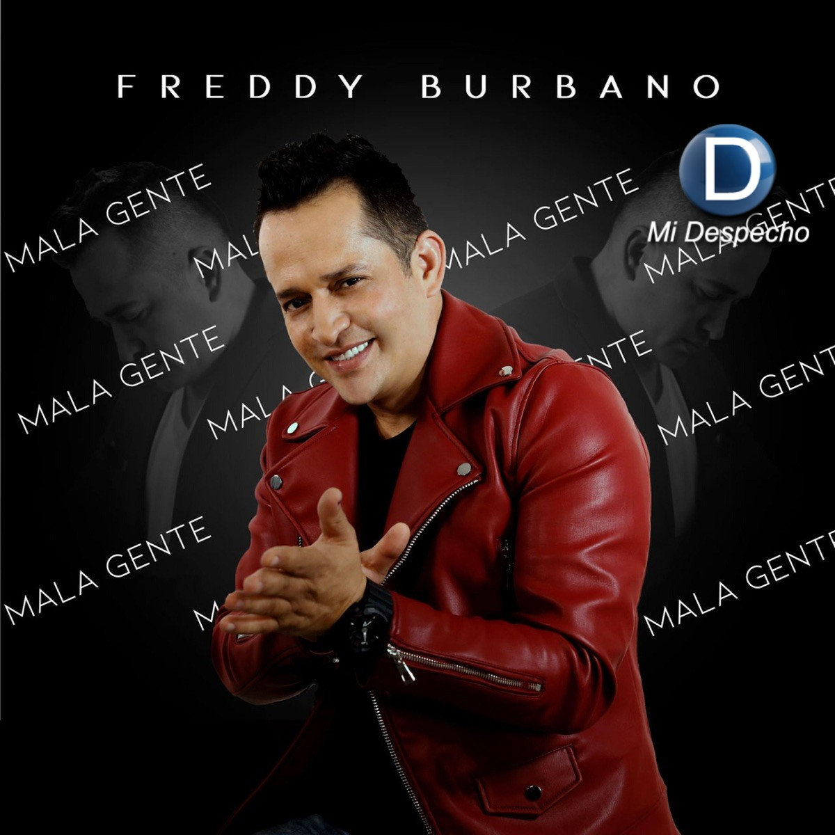 Freddy Burbano Mala Gente Frontal