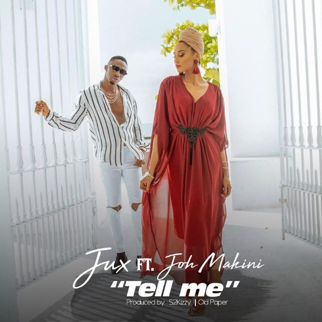 JUX ft. JOH MAKINI - TELL ME | DOWNLOAD AUDIO