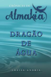 Crônicas de Almakia - Dragão de Água