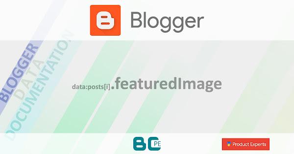 Blogger - Gadgets Blog (V2), FeaturedPost (V2) et PopularPosts (V1/V2) - data:posts[i].featuredImage