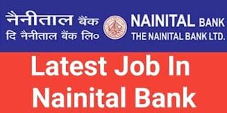 Nainital Bank Job Vacancy, 155 Post In Uttarakhand, uttarakhand job 2020, latest job in uttarakhand,uttarakhand govt job, banking jobs in uttarakhand, नैनीताल बैंक भर्ती, Nainital Bank Recruitment 2020