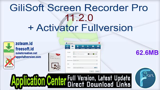 GiliSoft Screen Recorder Pro 11.2.0 + Activator Fullversion