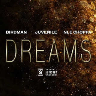 "Birdman & Juvenile (""Dreams"" Feat. Need Choppa) Listen"